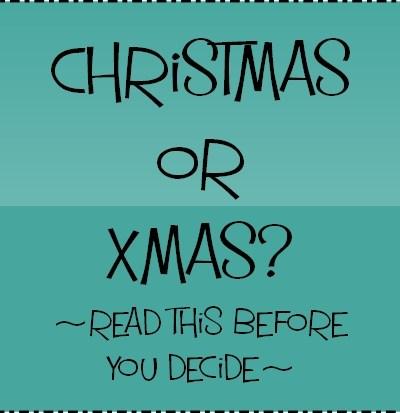 Putting X Back into Christmas {Christmas or Xmas?}