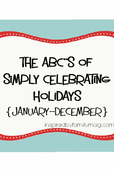 ABC's of Simply Celebrating Holidays