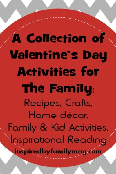 Valentine's Day Activities for the Family- Recipes, crafts, home decor, kid activities, diy…