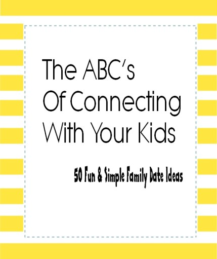 the abc's of connecting with your kids