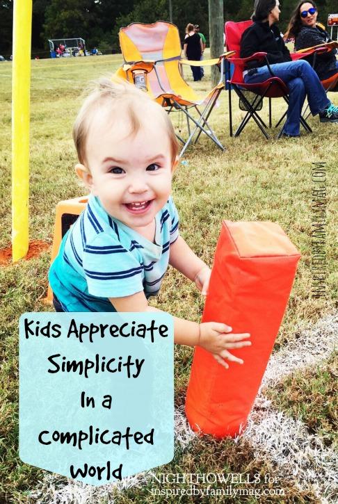 kids appreciate simplicity