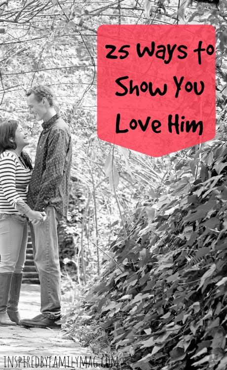 25 ways to love him