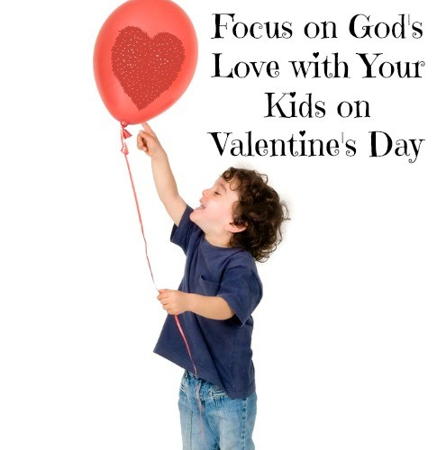 Great Valentine's Day Activities to Focus on God's Love with Your Kids