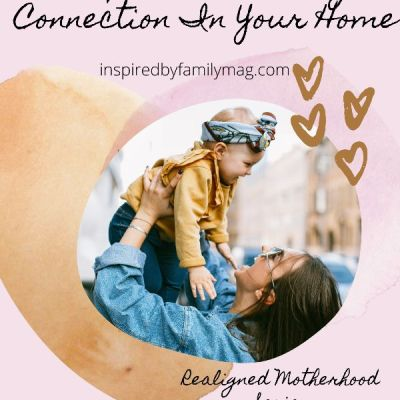 5 Tips to Cultivating Connection in Your Home
