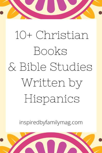 10+ Christian Books & Bible Studies Written by Hispanics