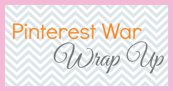 Pinterest War Wrap Up