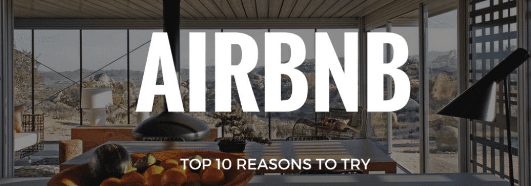 Top Ten Reasons to Try AirBNB