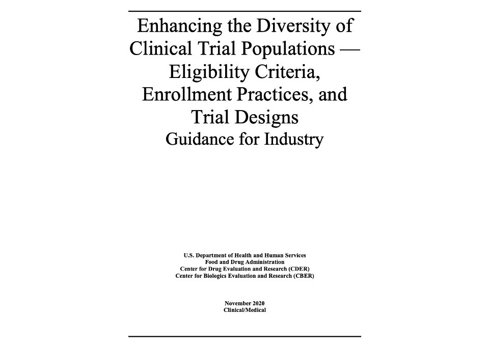 The FDA Has Finalized Guidance: Enhancing the Diversity of Clinical Trial Populations – Enrollment Practices, and Clinical Trial Designs