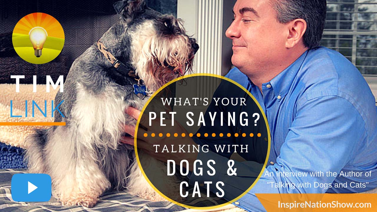 Inspire-Nation-Show-podcast-Tim-Link-animal-whisper-talking-with-dogs-and-cats-training-pets-website