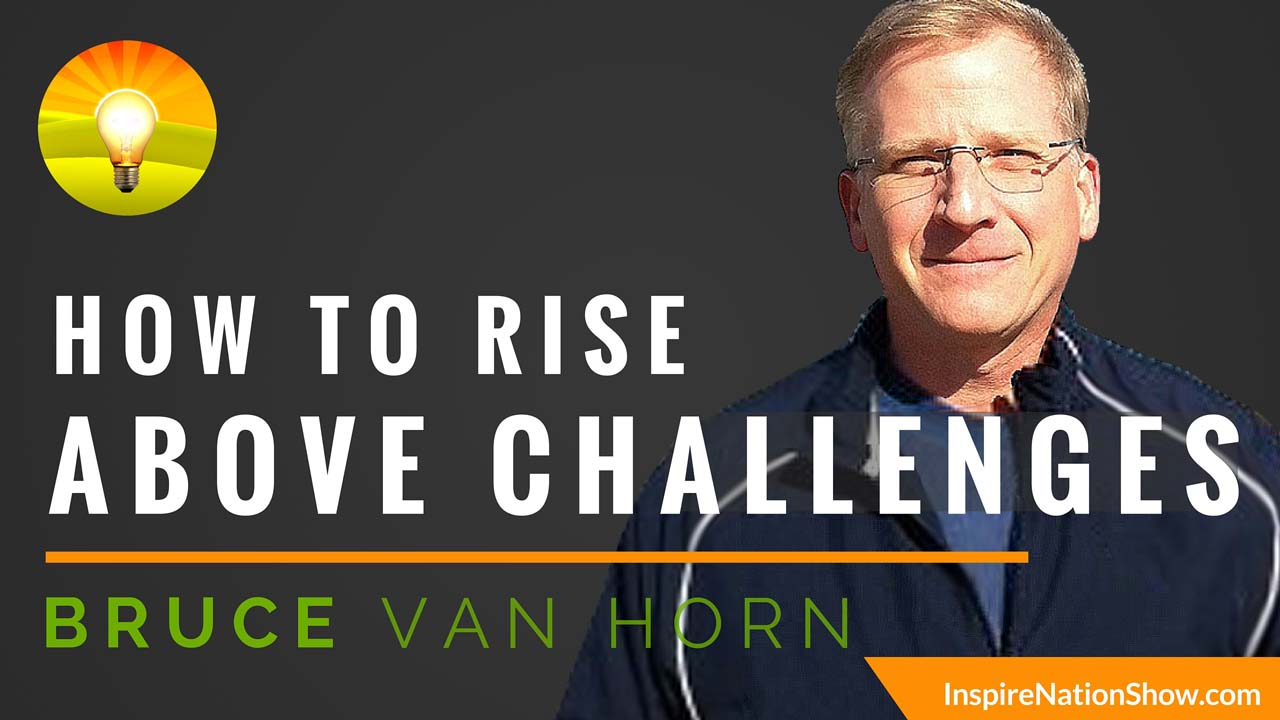 inspire-nation-podcast-show-overcome-challenges-bruce-van-horn-life-is-a-marathon-worry-no-more-youtube-thumb