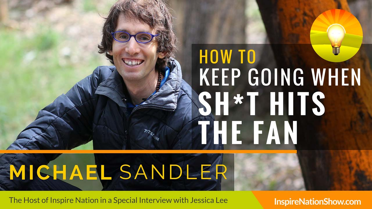 Michael-Sandler-Inspire-Nation-Show-podcast-host-Jessica-Lee-how-to-keep-going-when-shit-hits-the-fan-5000-mile-bicycle-ride-ADD-ADHD-learning-disabilities