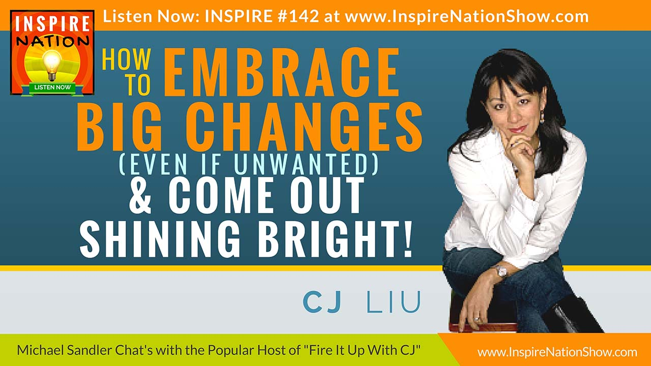 Listen to Michael Sandler's conversation with CJ Liu, host of Fire it Up with CJ http://www.InspireNationShow.com