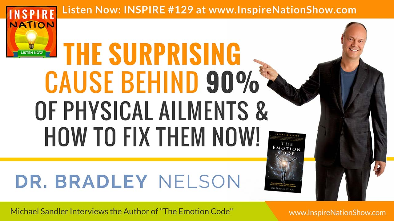 Listen to Michael Sandler's Interview with Dr Bradley Nelson, author of The Emotion Code http://www.InspireNationShow.com