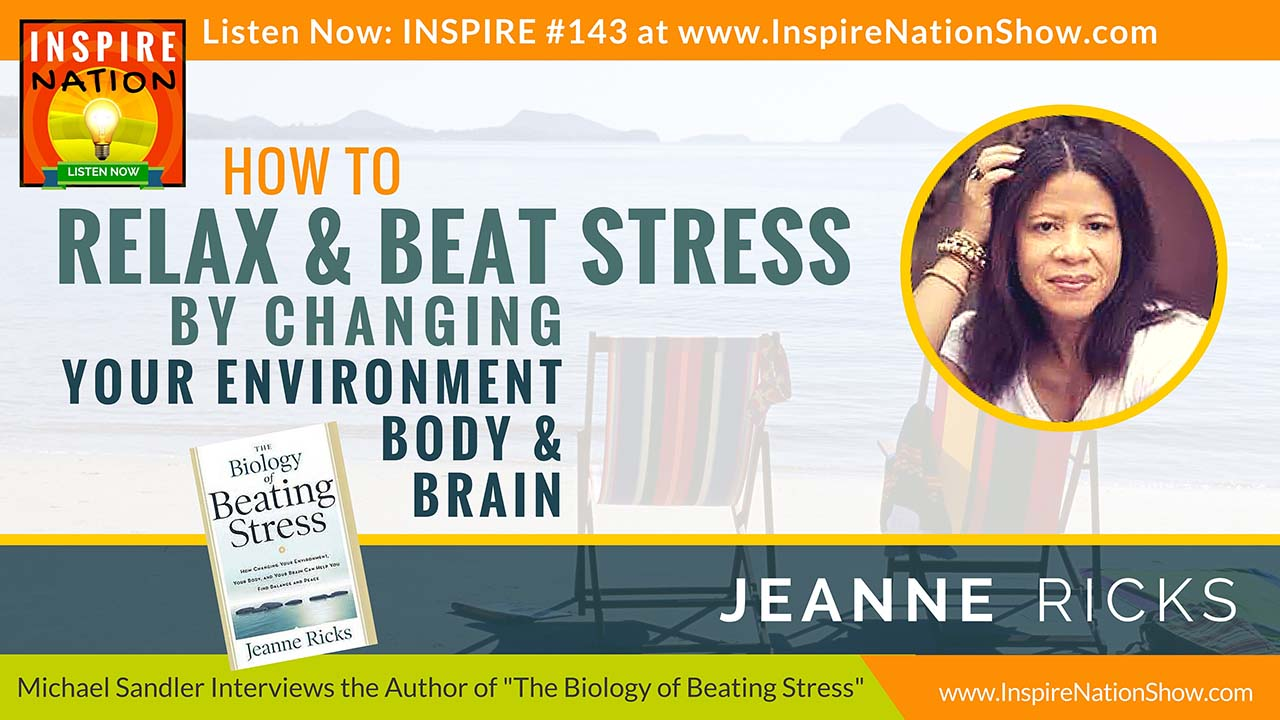 Listen to Michael Sandler's Interview with Jeanne Ricks, author of The Biology of Beating Stress http://www.InspireNationShow.com