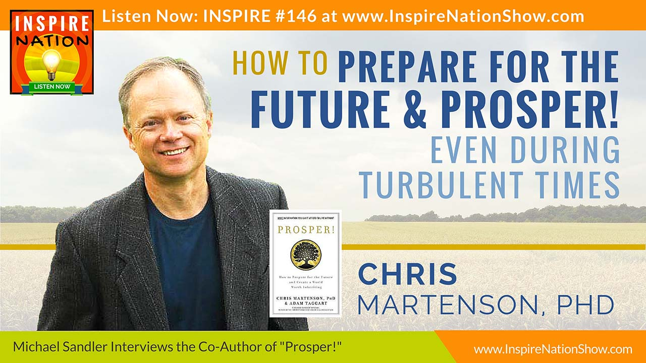 "Listen to Michael Sandler's Interview with Chris Martenson, author of ""Prosper!"""