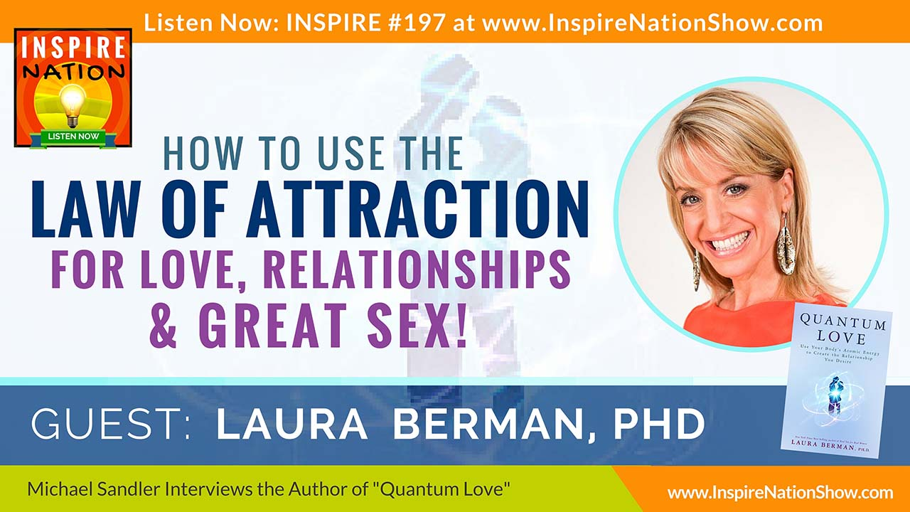 Listen to Michael Sandler's interview with Dr. Laura Berman on Quantum Love!