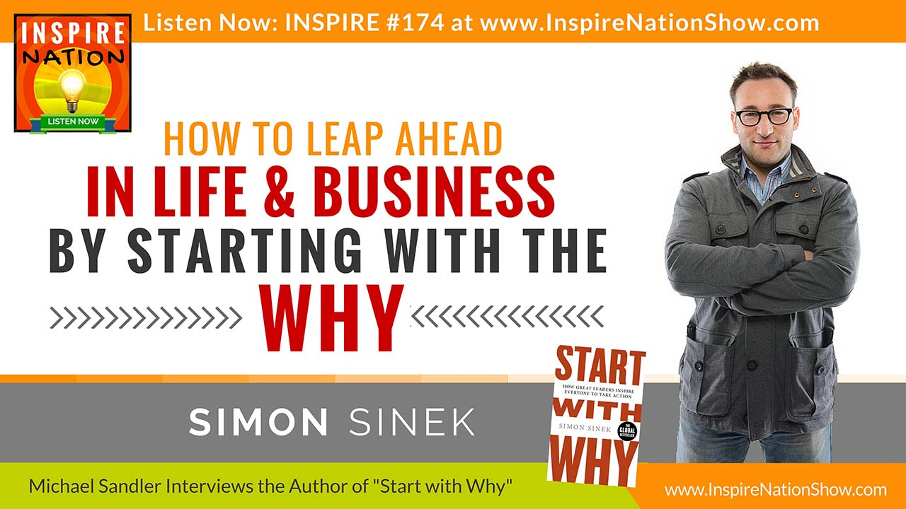 "Listen to Michael Sandler's interview with Simon Sinek on his book ""Start with Why"""