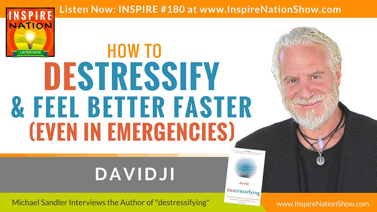 Listen to Michael Sandler's interview with davidji, on destressifying!