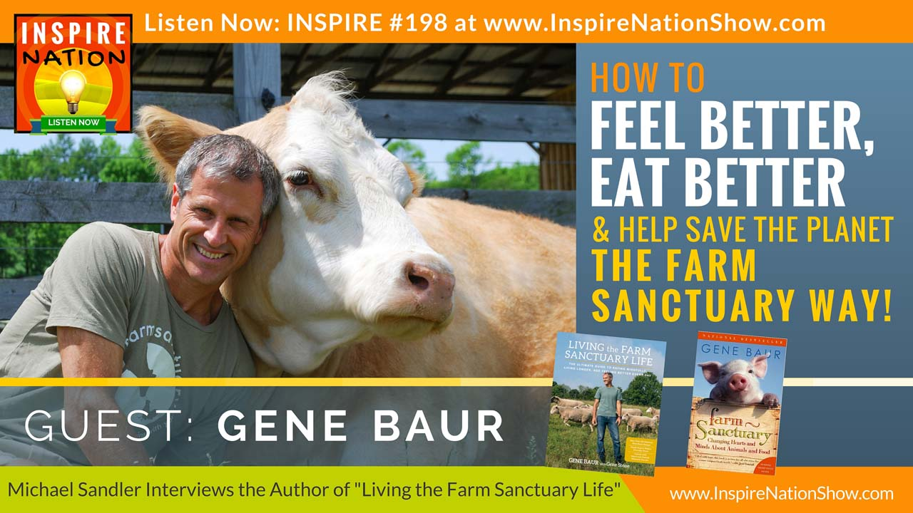 Listen to Michael Sandler's interview with Gene Baur on rescuing farm animals!