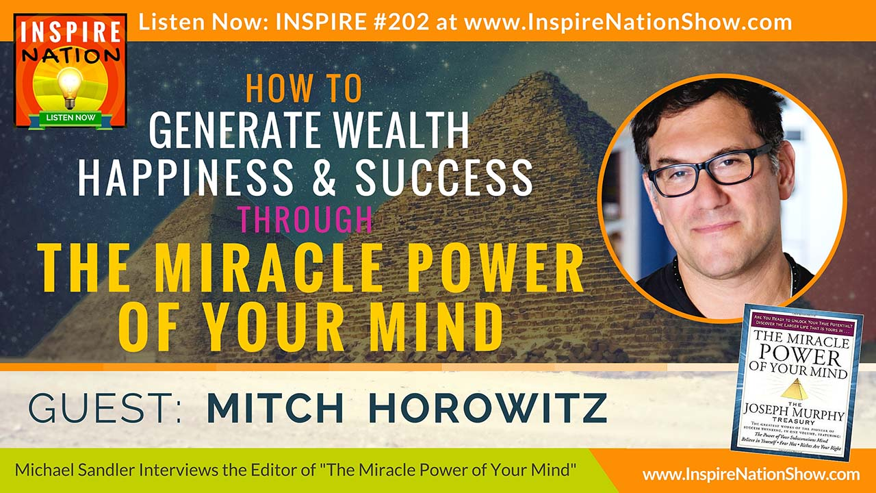 Listen to Michael Sandler's interview with Mitch Horowitz, on the power of your subconscious mind!