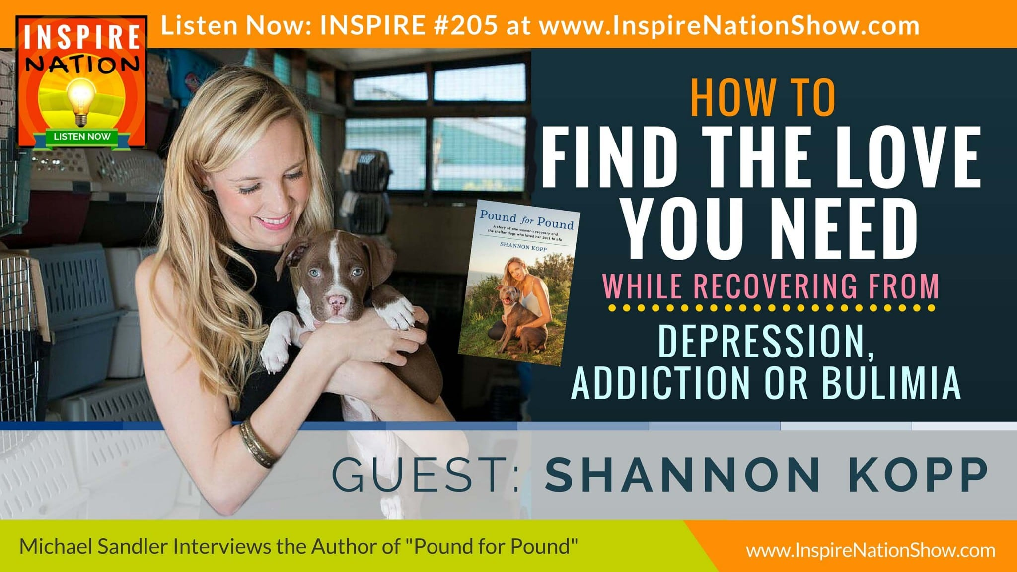 Listen to Michael Sandler's interview with Shannon Kopp on how rescue animals rescue us.