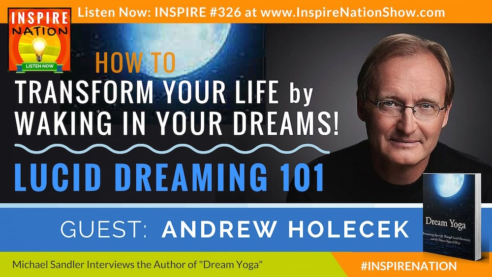 Listen to Michael Sandler's interview with Andrew Holeck on Lucid Dreaming 101!