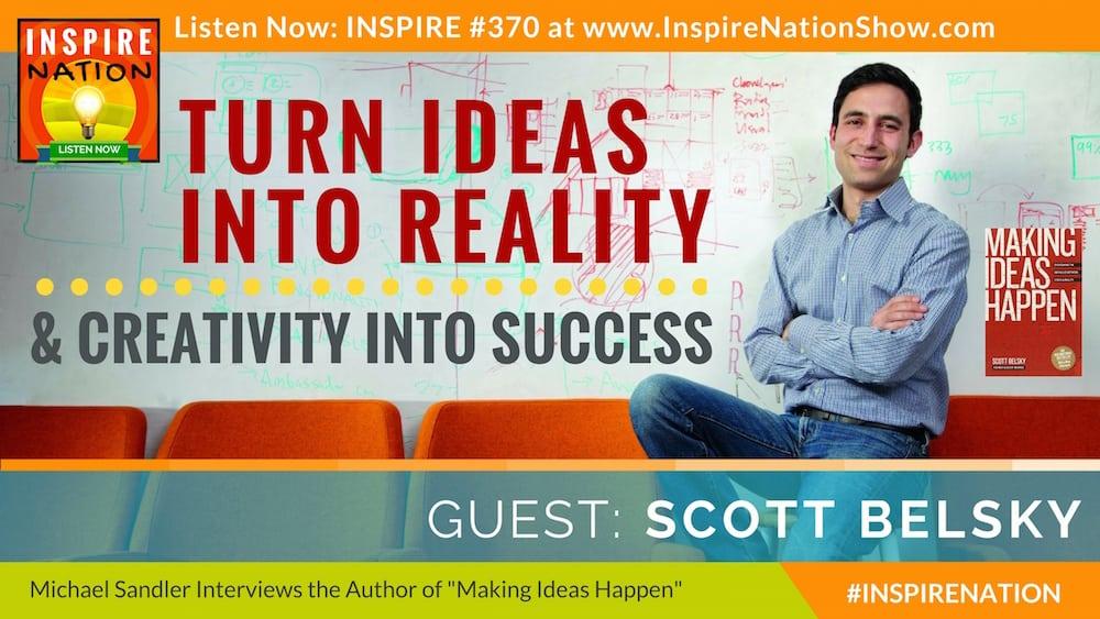 Michael Sandler interviews Scott Belsky on Making Ideas Happen!
