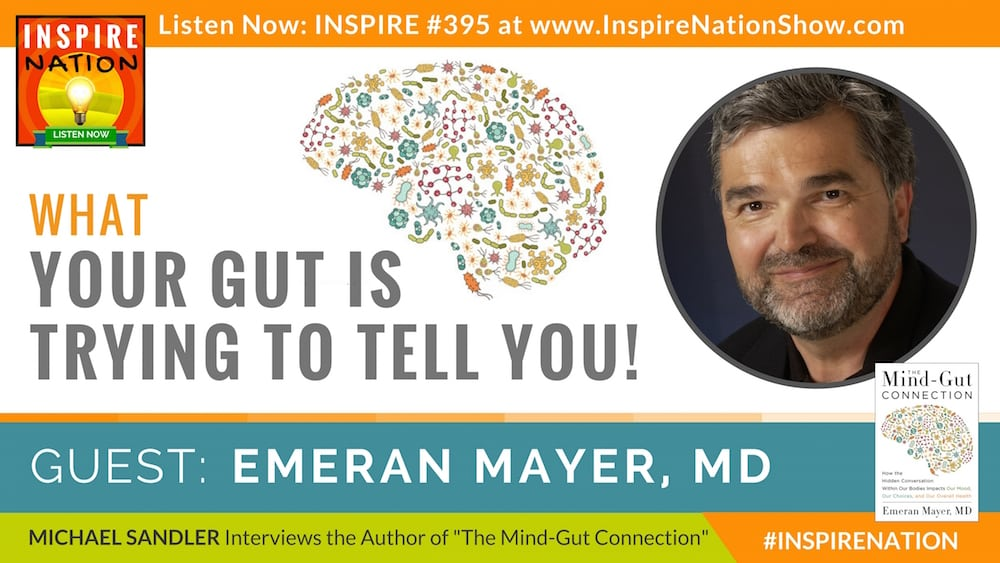 Listen to Michael Sandler's interview with Emeran Mayer, MD on your Mind-Gut Connection!