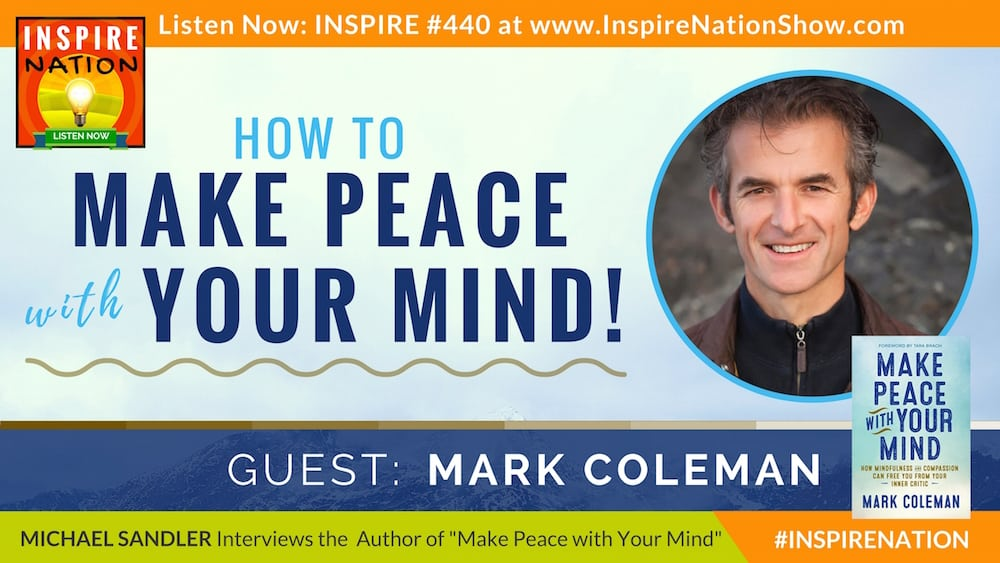 Listen to Michael Sandler's interview with Mark Coleman on Make Peace with Your Mind