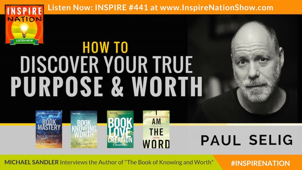 Michael Sandler interviews Paul Selig on the Book of Knowing and Worth!