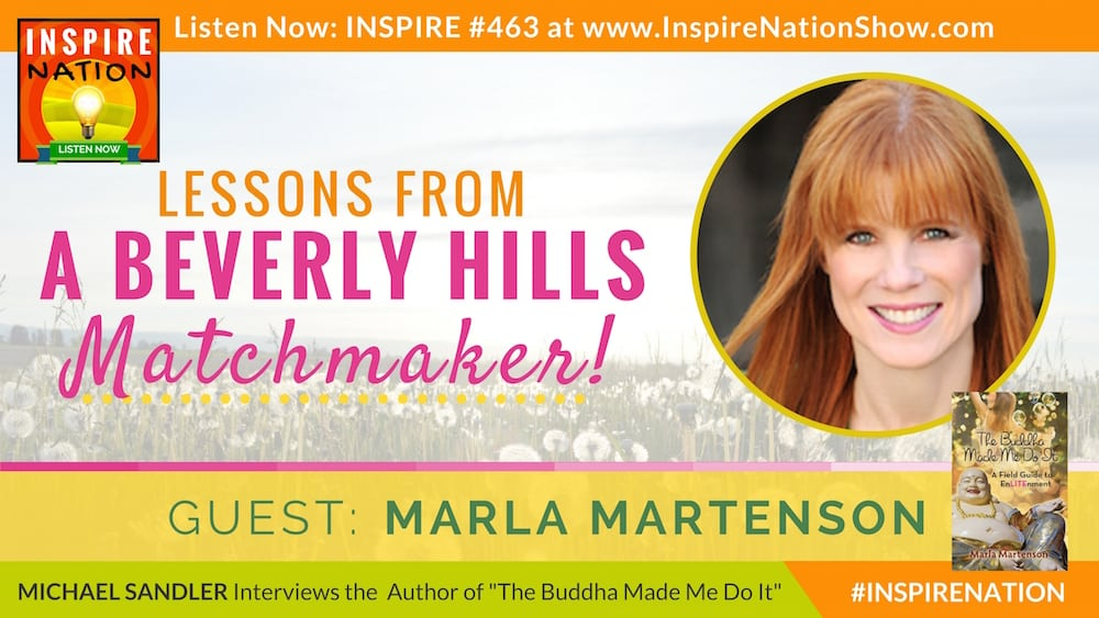 Michael Sandler interviews Marla Mentenson on spiritual lessons she learned as a Beverly Hills Matchmaker
