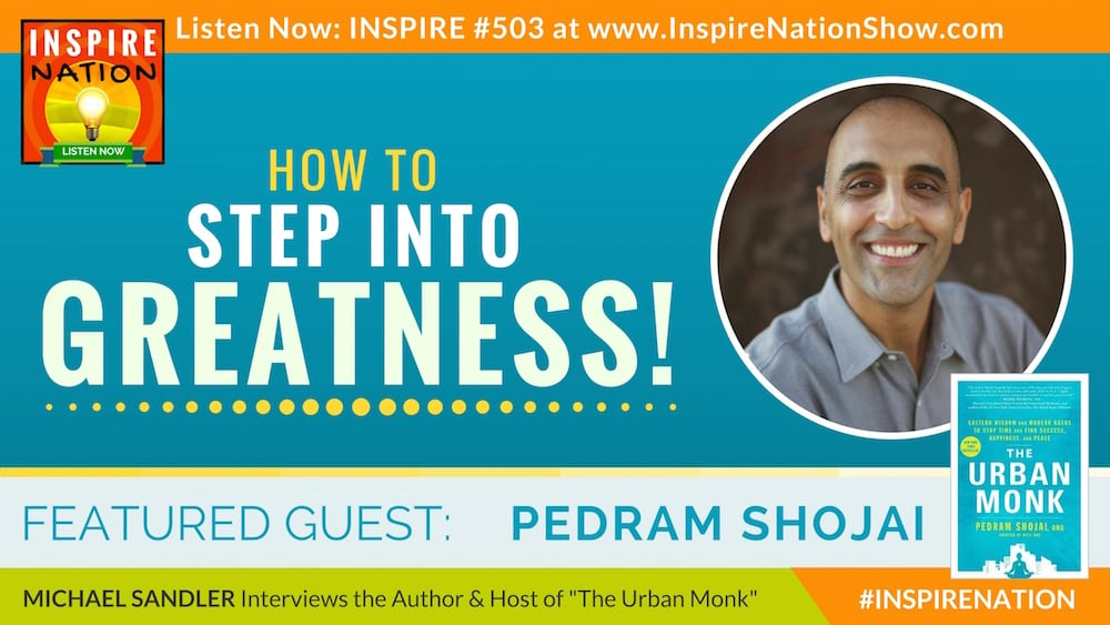 Listen to Michael Sandler's interview with Pedram Shojai on stepping into greatness!