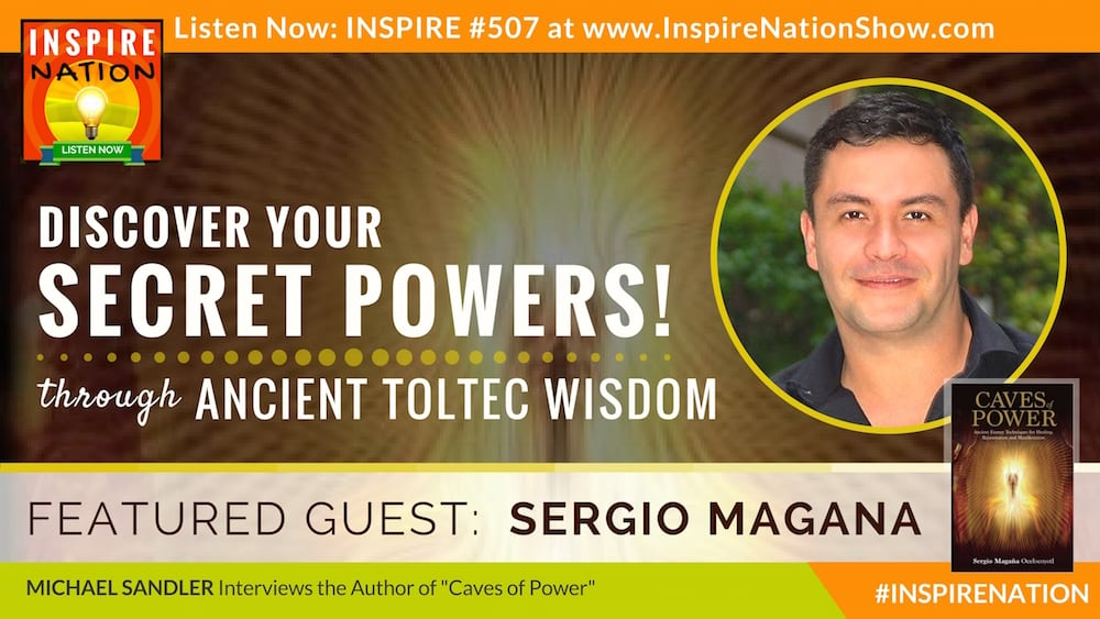 Listen to Michael Ssandler's inteview with Sergio Magana on applying ancient toltec widom!