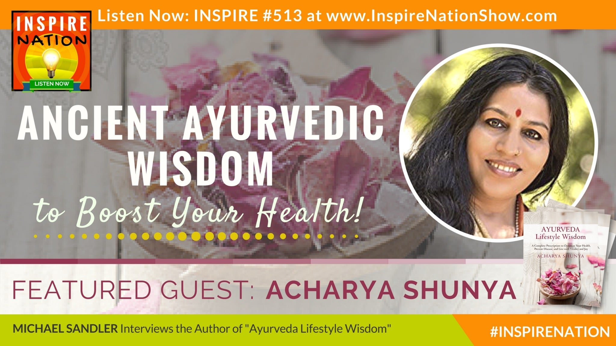 Listen to Michael Sandler's interview with Acharya Shunya on ayurvedic wisdom to boost your health!