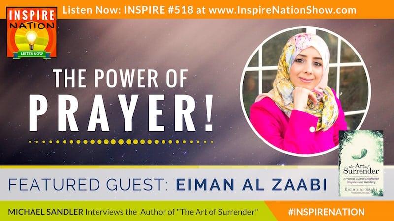 Listen to Michael Sandler's interview iwth Eiman Al Zaabi on the power of prayer!