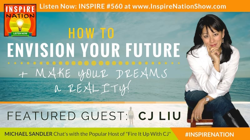 Michael Sandler and CJ Liu on how to envision your future & get it done!