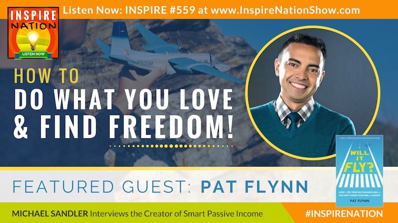 Michael Sandler interviews Pat Flynn on how to do what you love and find freedom!