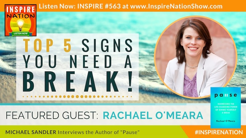 Michael Sandler interviews Rachael O'Meara on the life changing power of giving yourself a break with a Pause!