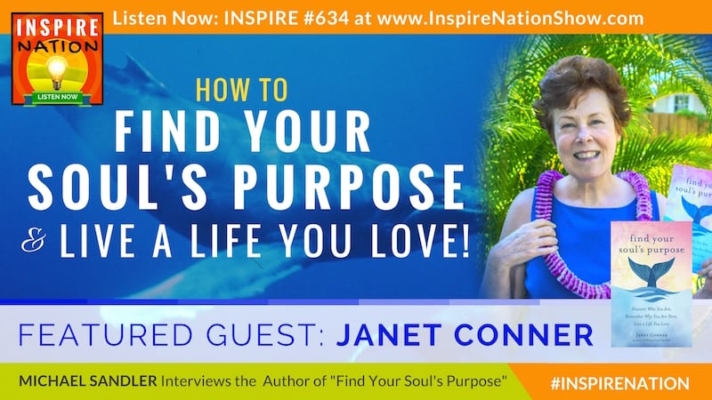 Michael Sandler interviews Janet Conner on Find Your Soul's Purpose!