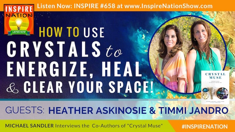 Michael Sandler interviews the co-founders of Energy Muse, Heather Askinosie and Timmi Jandro on the amazing benefits of bringing crystals into your life!