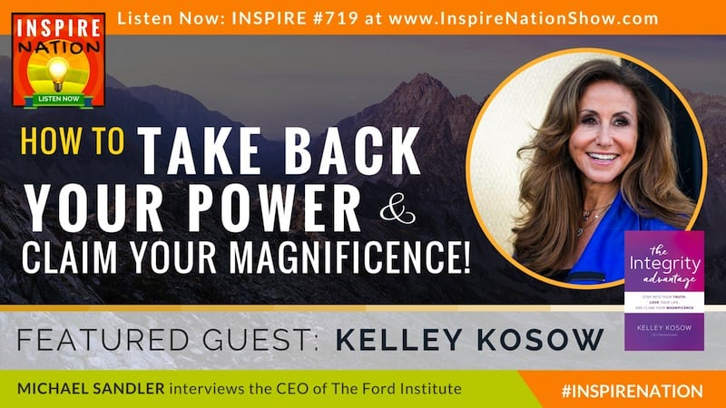 Michael Sandler interviews Kelley Kosow on taking back your power & claiming your magnificence!