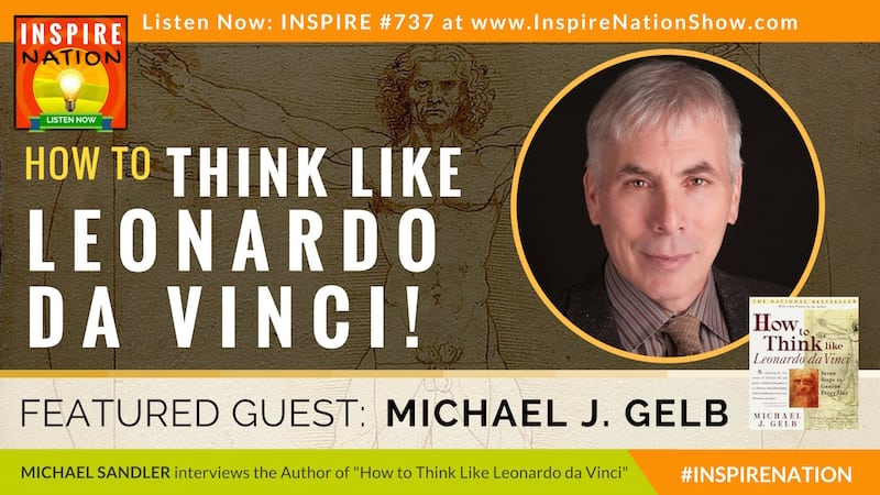 Michael Sandler interviews Michael Gelb on How to Think LIke Leonardo da Vinci!