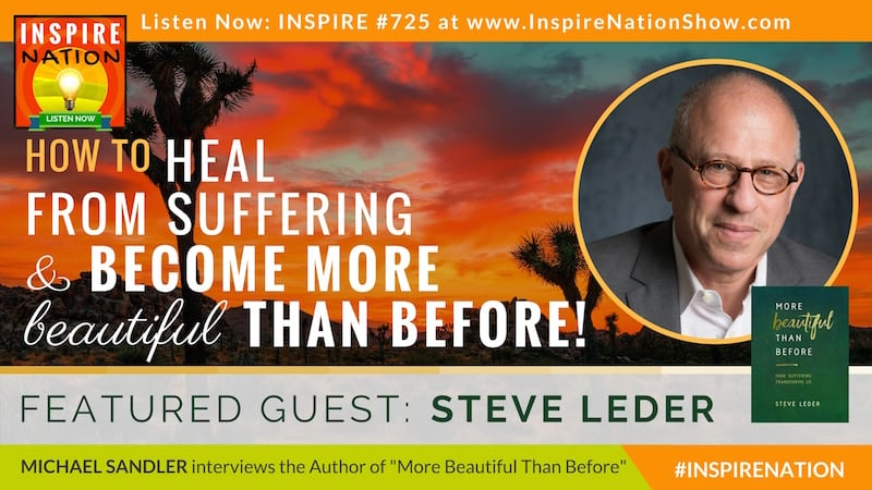 Michael Sandler interviews Steve Leder on how suffering transforms us!