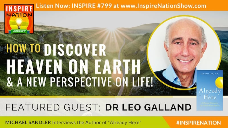 Michael Sandler interviews Dr Leo Galland on the extraordinary lessons he learned from his son in heaven.