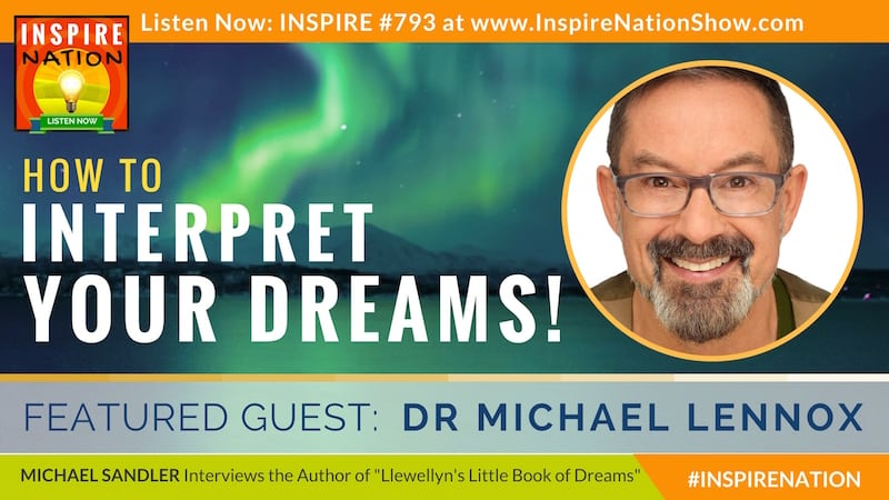 Michael Sandler interviews Dr Michael Lennox on how to interpret your dreams!