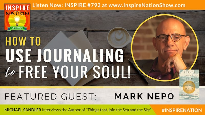 Michael Sandler interviews Mark Nepo on using spiritual journal writing to discover your divine self.