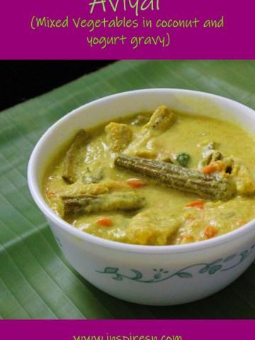 Aviyal - Mixed Vegetables on coconut yogurt gravy