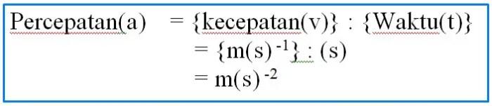 rumus besaran turunan, satuan besaran turunan, besaran turunan, contoh besaran turunan, besaran pokok dan besaran turunan, dimensi besaran turunan, dimensi besaran turunan kecepatan, analisa dimensional, percepatan