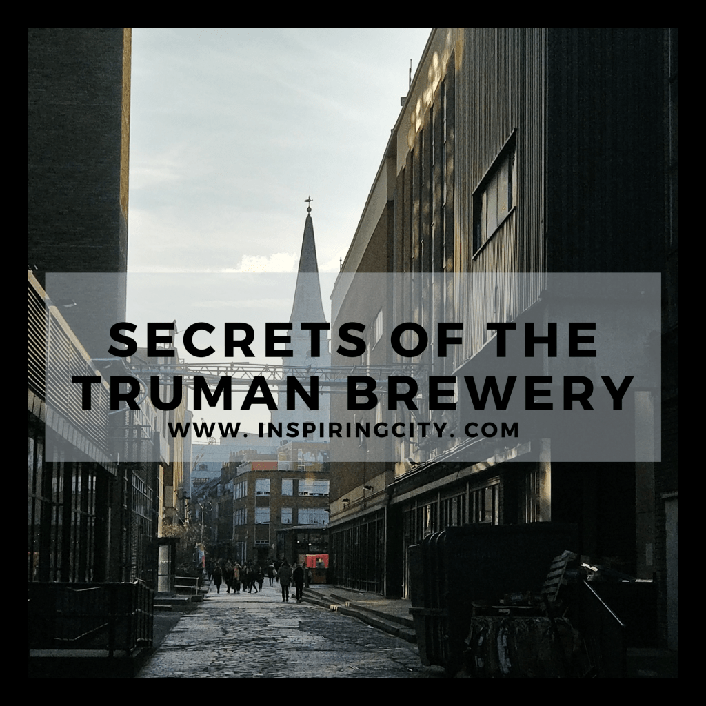 Secrets of the Truman Brewery
