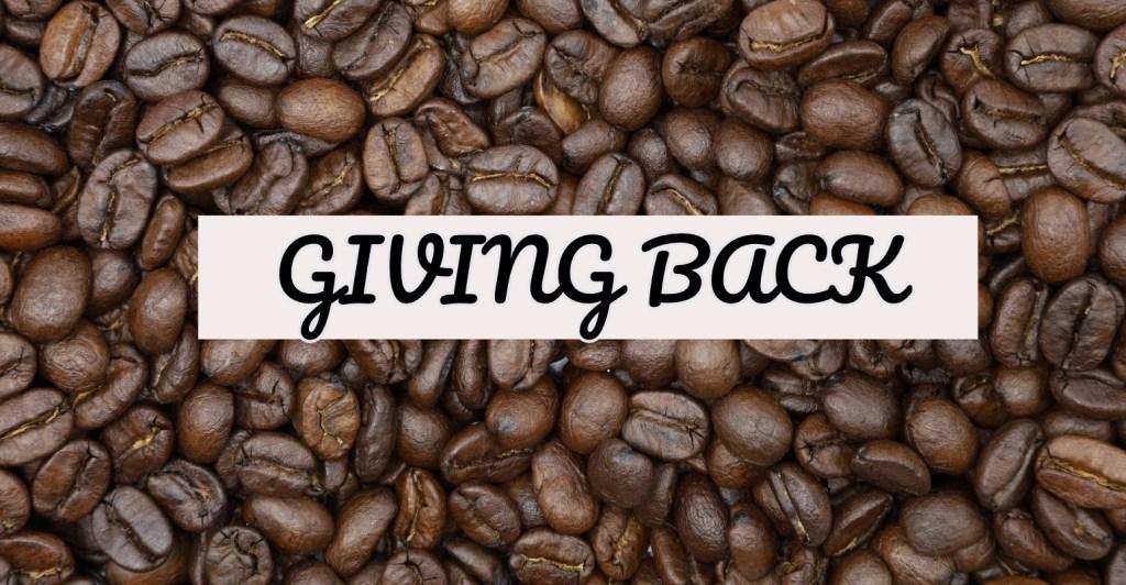 GIVING BACK COFFEE